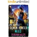 The Unlikeable Demon Hunter: Need: A Devilishly Funny Urban Fantasy Romance (Nava Katz Book 3)