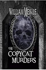 The Copycat Murders: A supernatural novella (The William Meikle Chapbook Collection 1) Kindle Edition