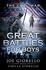 Great Battles for Boys: The Civil War Kindle Edition