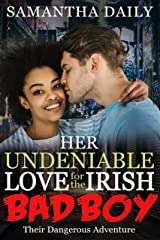 Her Undeniable Love For The Irish Bad Boy (BWWM, Bad Boy, Irish Man, Fake Marriage, Surprise Love Romance) Kindle Edition