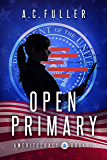 Open Primary (Ameritocracy Book 1)