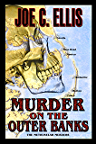 Murder on the Outer Banks - the Methuselah Murders (Outer Banks Murder Series Book 3)