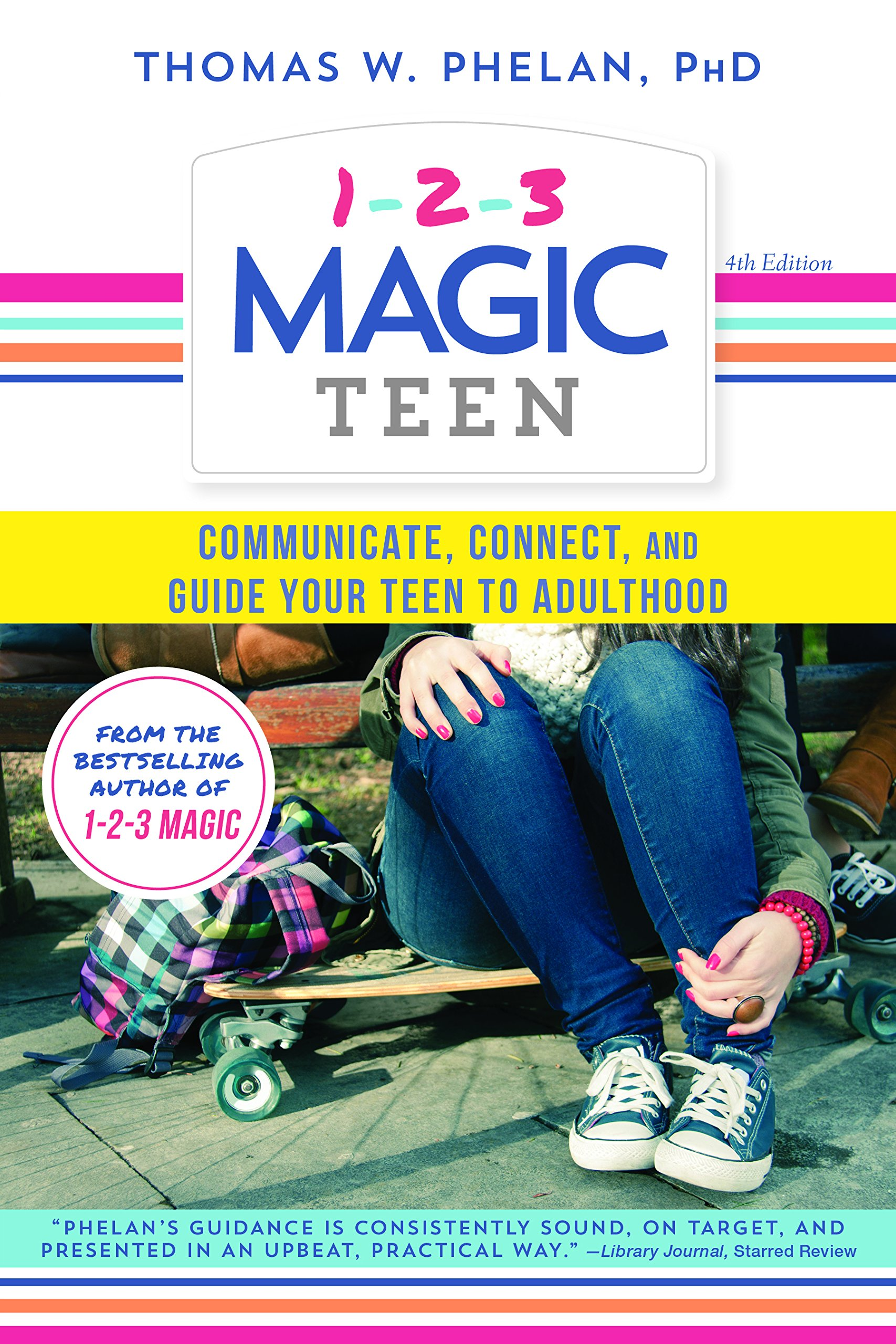 1-2-3 Magic Teen: Communicate, Connect, and Guide Your Teen to ...