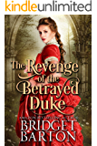 The Revenge of the Betrayed Duke: A Historical Regency Romance Book