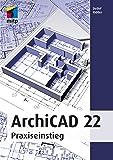 ArchiCAD 22: Praxiseinstieg