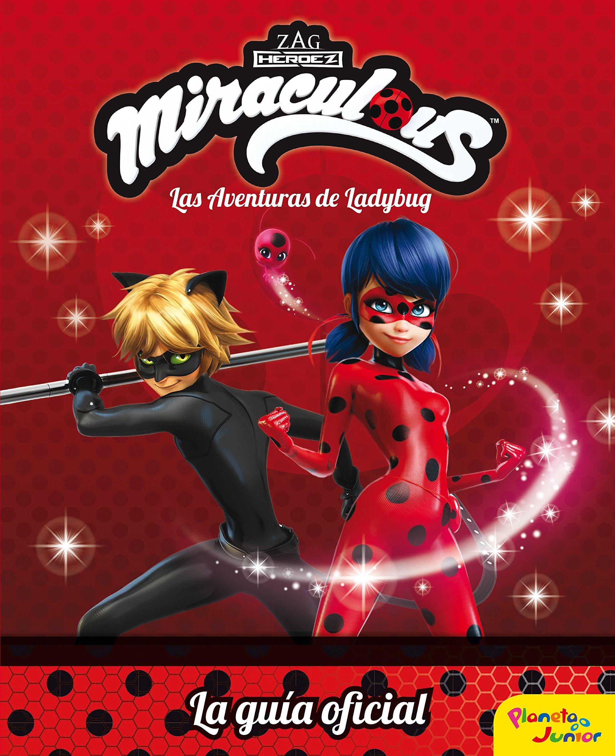 Miraculous Las Aventuras De Ladybug La Guia Oficial