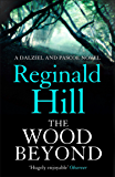 The Wood Beyond (Dalziel & Pascoe, Book 14)