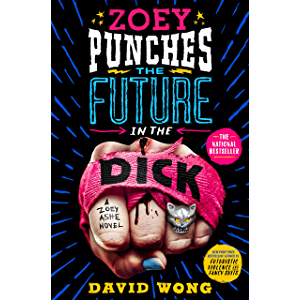 Zoey Punches the Future in the Dick: A Novel (Zoey Ashe Book 2)