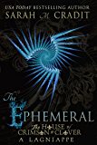 The Ephemeral: A Crimson & Clover Lagniappe (The House of Crimson & Clover Book 0)