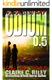 Odium 0.5: Origin Stories (The Dead Saga Book 1)