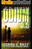 Odium 0.5: Origin Stories (The Dead Saga Book 1)