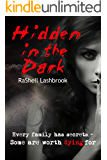 Hidden in the Dark: Every Family Has Secrets - Some Are Worth Dying For