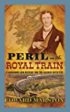 Peril on the Royal Train: 10 (The Railway Detective Series)