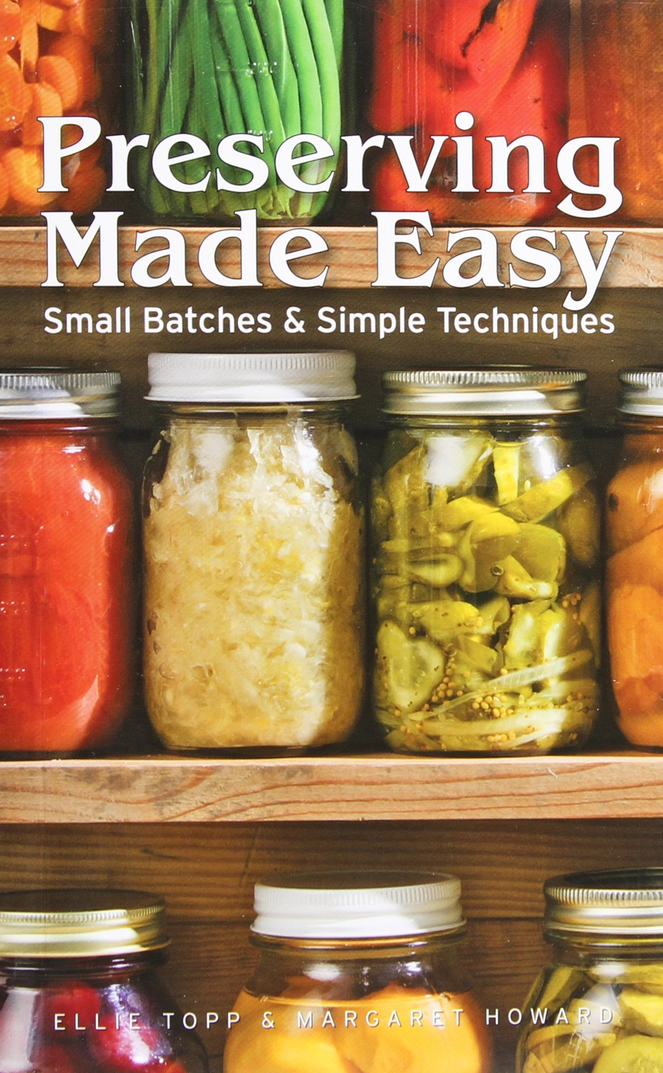 Download Preserving Made Easy: Small Batches and Simple Techniques PDF