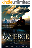 Emerge: The Captive: (Immortals of Indriell Book 3)