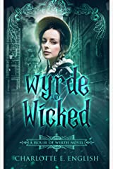 Wyrde and Wicked (House of Werth Book 2) Kindle Edition