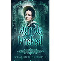Wyrde and Wicked (House of Werth Book 2) (English Edition)