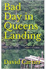 Bad Day in Queens Landing Kindle Edition