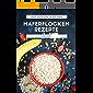 Haferflocken Rezepte: Das Haferflocken Rezeptbuch mit leckeren und gesunden Haferflocken Gerichten für mehr Energie im Alltag - Frühstück, Porridge, Salate, Snacks, Getränke, Brote und mehr