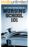 Nursing School 101: How to Get Into, Through, and Out of Nursing School and Into a Job You Will Love