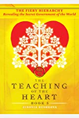 The Fiery Hierarchy: Revealing the Secret Government of the World (The Teaching of the Heart Book 5) Kindle Edition