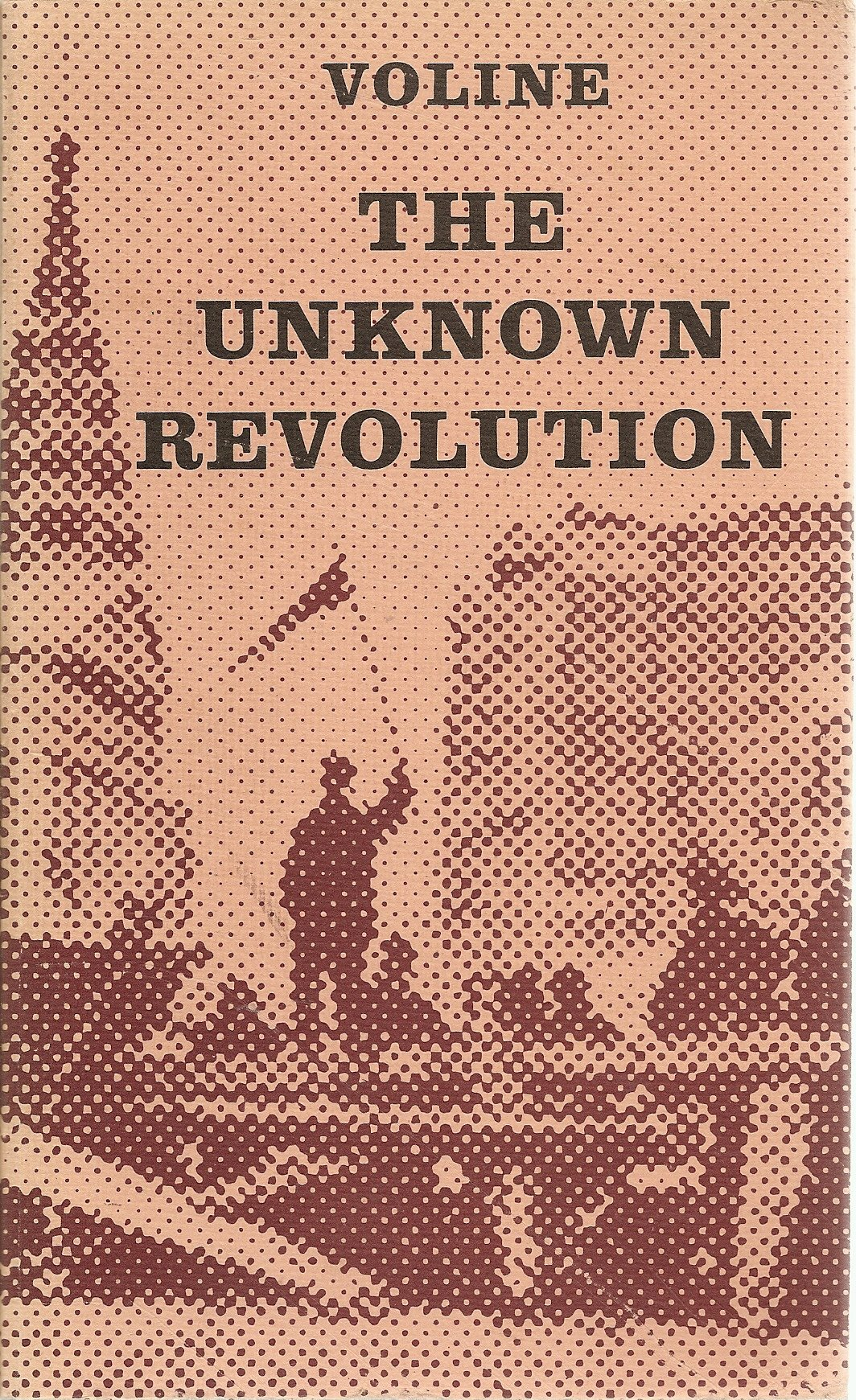 The Unknown Revolution 1917-1921, Voline