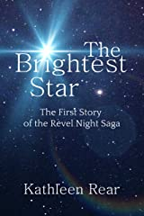 The Brightest Star: The First Story of the Revel Night Saga Kindle Edition