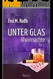 Unter Glas – Rheinnächte: Teil 1