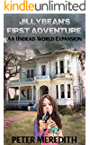 Jillybean's First Adventure: An Undead World Expansion (The Undead World Book 11)