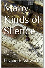 Many Kinds of Silence: The lost years of William Shakespeare Kindle Edition
