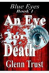 An Eye for Death (Blue Eyes Book 1) Kindle Edition