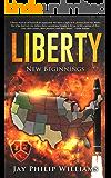 Liberty: New Beginnings (Tree of Liberty Book 2)