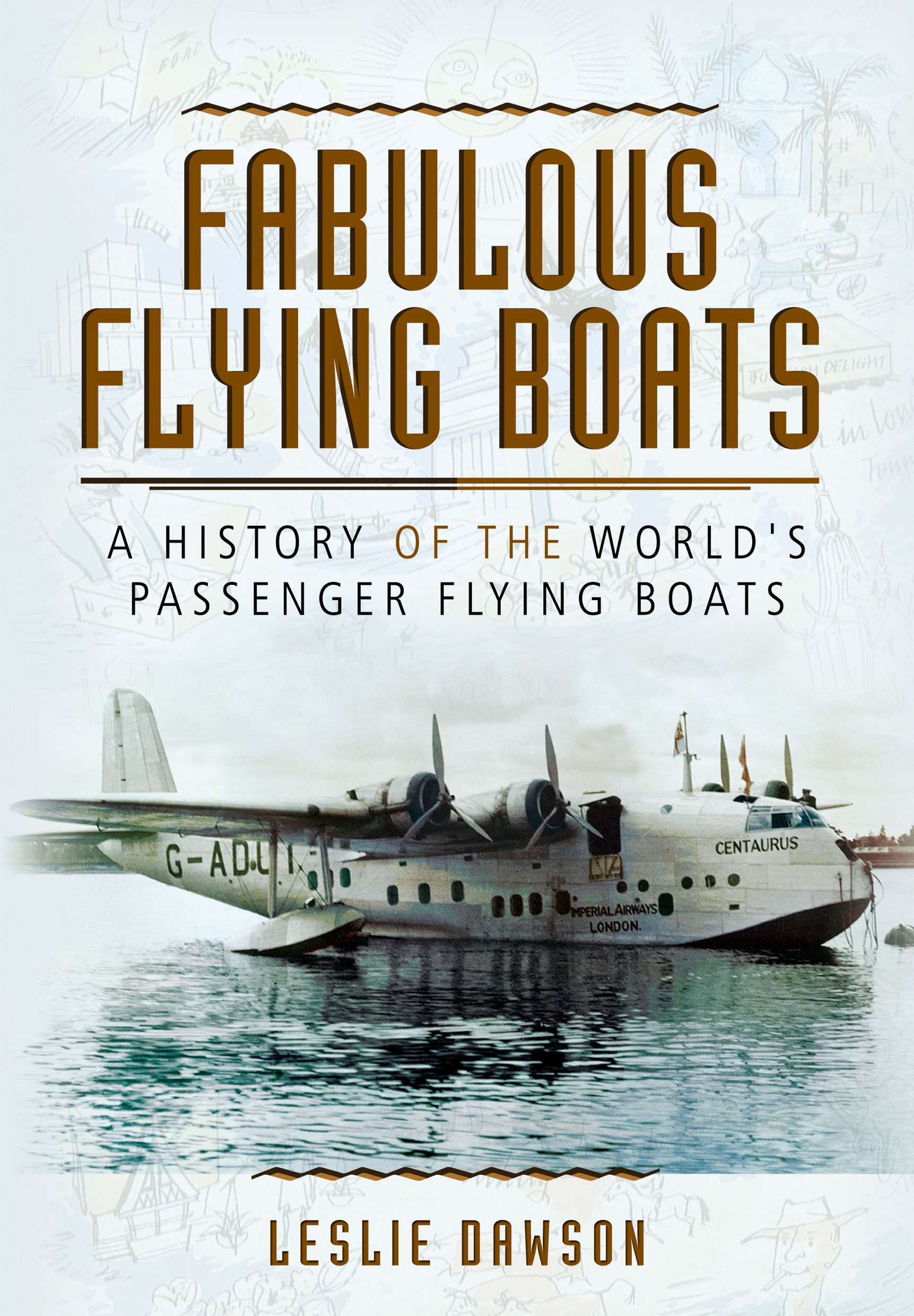 Download Fabulous Flying Boats: A History of the World's Passenger Flying Boats pdf