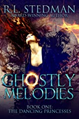 Ghostly Melodies (The Dancing Princesses) Kindle Edition