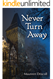 Never Turn Away (Kellington Book 6)