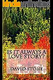 Is It Always A Love Story?