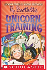 Pip Bartlett's Guide to Unicorn Training (Pip Bartlett #2) Kindle Edition