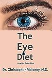The Eye Diet: How Not To Go Blind