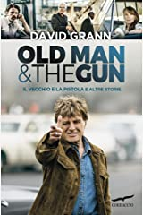 Il vecchio e la pistola: Old Man & the Gun (Italian Edition) Kindle Edition