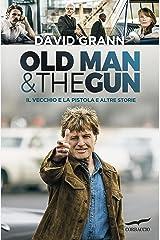 Il vecchio e la pistola: Old Man & the Gun (Italian Edition) Kindle Edition
