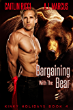 Bargaining with the Bear (Kinky Holidays Book 4)