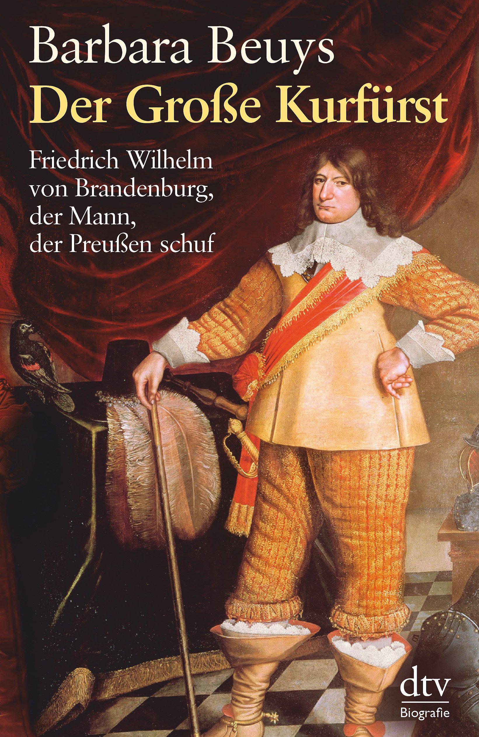 der-grosse-kurfrst-friedrich-wilhelm-von-brandenburg-der-mann-der-preussen-schuf