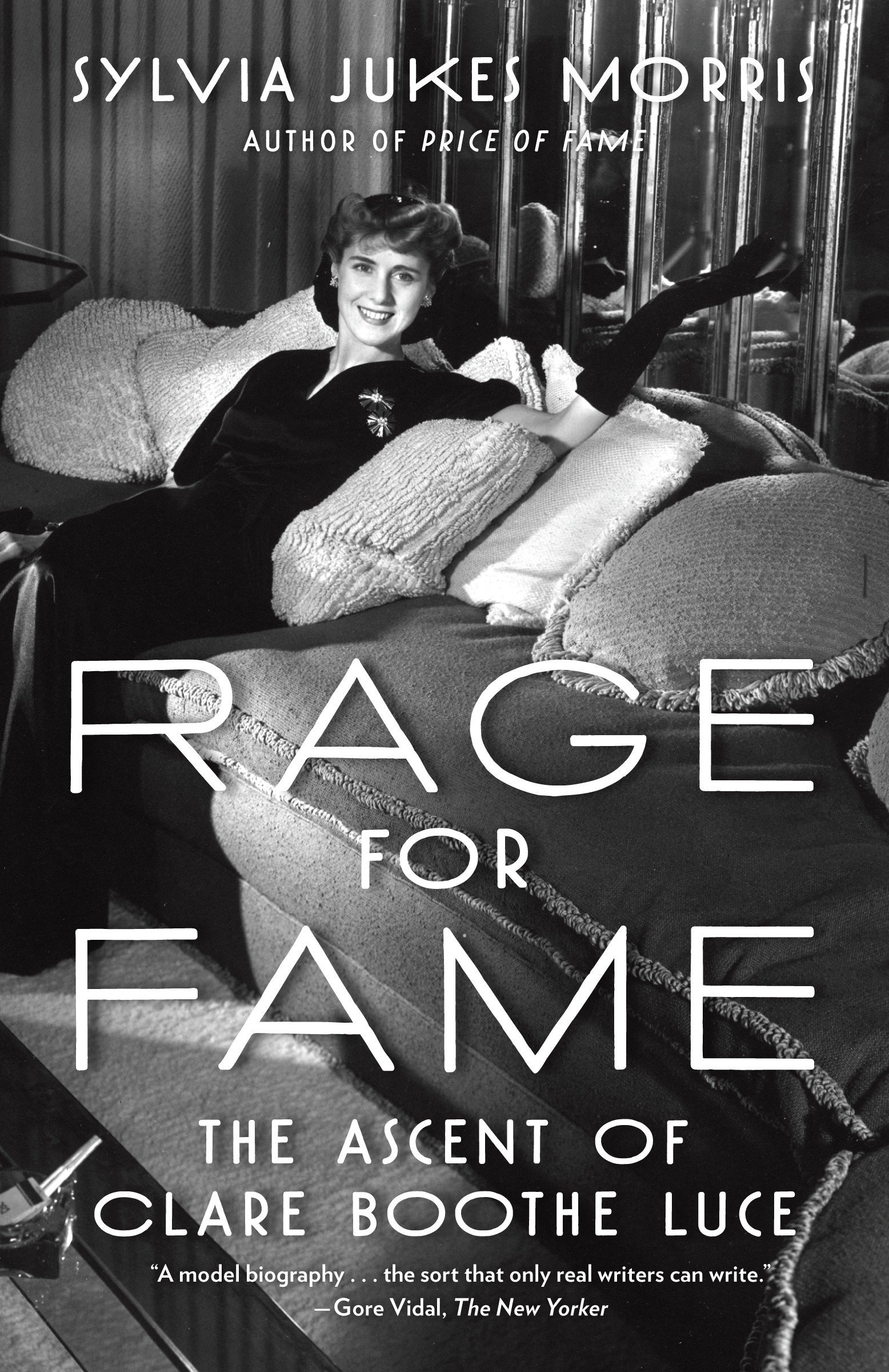 Rage For Fame  The Ascent Of Clare Boothe Luce