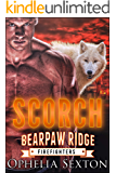 Scorch (Bearpaw Ridge Firefighters Book 11)