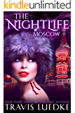 The Nightlife Moscow (Paranormal Love Triangle, Vampire Harem) (The Nightlife Series Book 5)