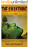The Awakening: After Several Millennia HUMANITY Finally Awakes (The Movement Has begun - Be The Movement Book 1)