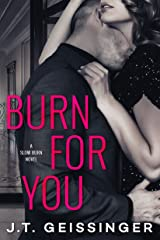 Burn for You (Slow Burn Book 1) Kindle Edition