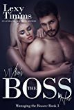 Who's the Boss Now: Billionaire Romance (Managing the Bosses Book 3)