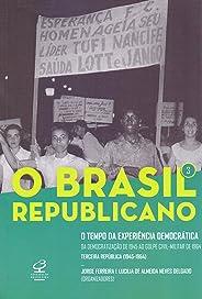 O Brasil Republicano: O tempo da experiência democrática – Da democratização de 1945 ao golpe civil-militar de 1964 – Terceir