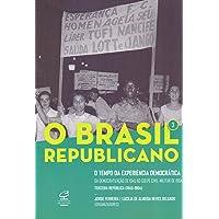O Brasil Republicano: O tempo da experiência democrática – Da democratização de 1945 ao golpe civil-militar de 1964…